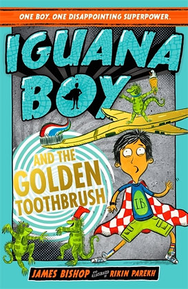 Iguana Boy and the Golden Toothbrush : Book 3