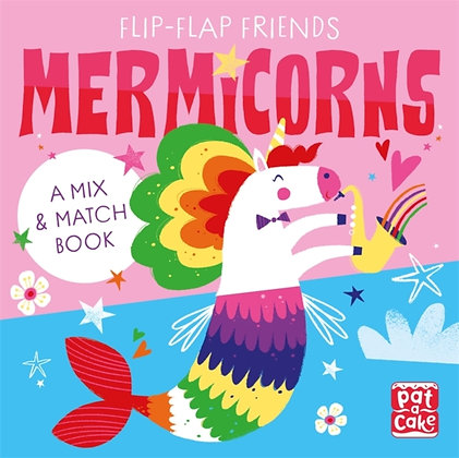 Flip-Flap Friends: Mermicorns : A Mix and Match Book