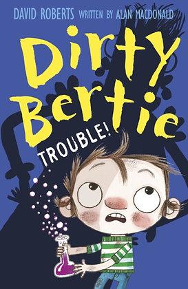 Dirty Bertie: Trouble