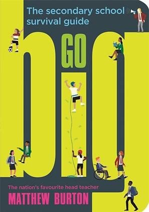 Go Big : The Secondary School Survival Guide