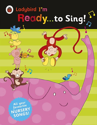 Ladybird I'm Ready to Sing! : Classic Nursery Songs to Share