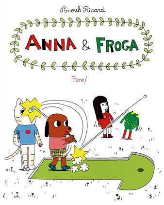 Anna and Froga 4 : Fore!
