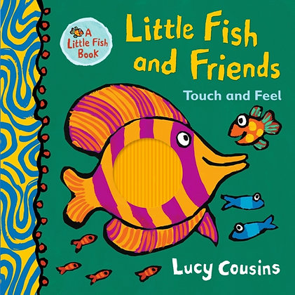 Little Fish and Friends: Touch and Feel