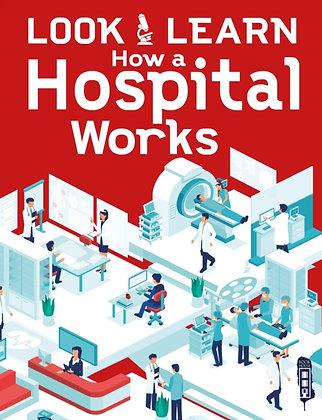 Look & Learn: How A Hospital Works