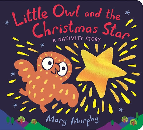 Little Owl and the Christmas Star : A Nativity Story