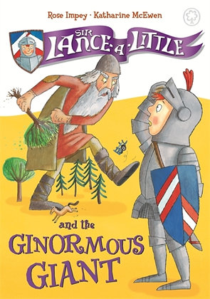 Sir Lance-a-Little and the Ginormous Giant : Book 5