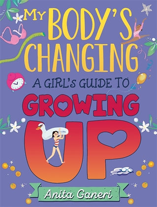 My Body's Changing : A Girl's Guide to Growing Up