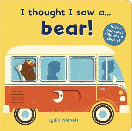 I Thought I Saw a... Bear!