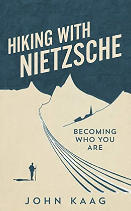 Hiking with Nietzsche : Becoming Who You Are
