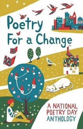 Poetry for a Change : A National Poetry Day Anthology