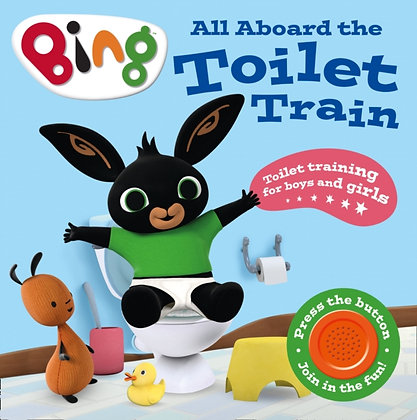 All Aboard the Toilet Train! : A Noisy Bing Book