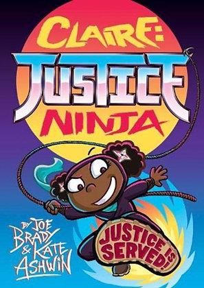 Claire Justice Ninja (Ninja of Justice) : The Phoenix Presents