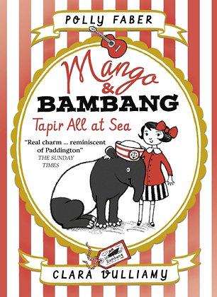 Mango & Bambang: Tapir All at Sea : Book 2