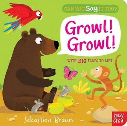 Can You Say it Too? Growl! Growl!