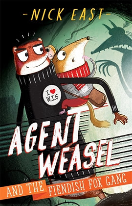 Agent Weasel and the Fiendish Fox Gang : Book 1