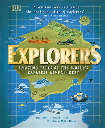 Explorers : Amazing Tales of the World's Greatest Adventures