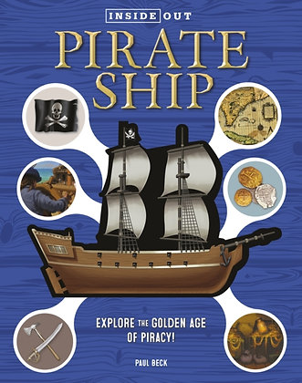 Inside Out Pirate Ship : Explore the Golden Age of Piracy!