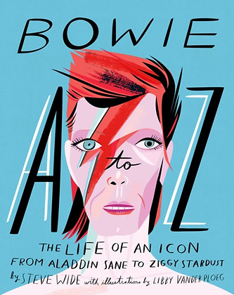Bowie A-Z: The Life of an Icon: From Aladdin Sane to Ziggy Stardust