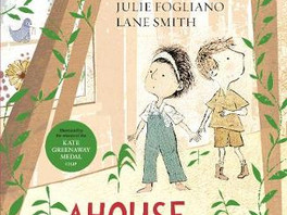 A House That Once Was by Julie Fogliano & Lane Smith