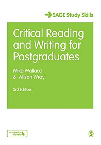 Critical Reading and Writing for Postgraduates by Mike Wallace and Amanda Wray