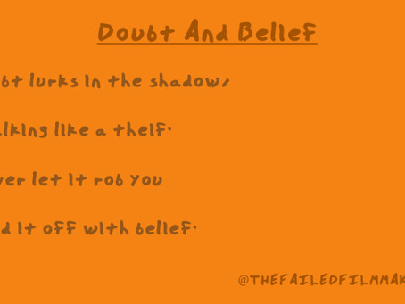YOU MUST HAVE DOUBT, IN ORDER TO BELIEVE