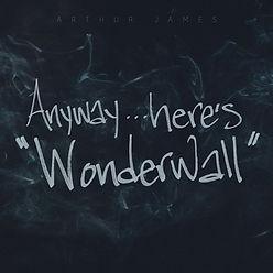 "Arthur James, 'Anyway... Here's ""Wonderwall""' iTunes"