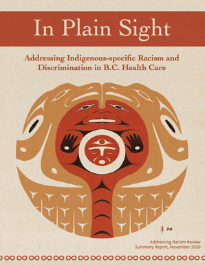 IN PLAIN SIGHT - A Report Addressing Indigenous-specific Discrimination in Health Care
