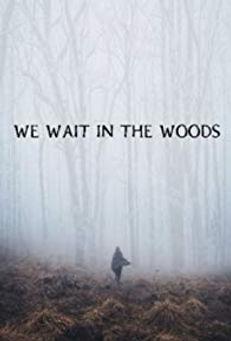 we wait in the woods.jpg