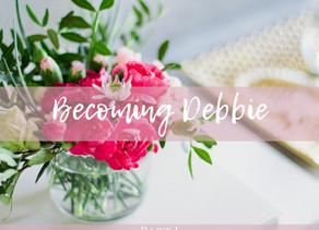 Becoming Debbie (Part 1)