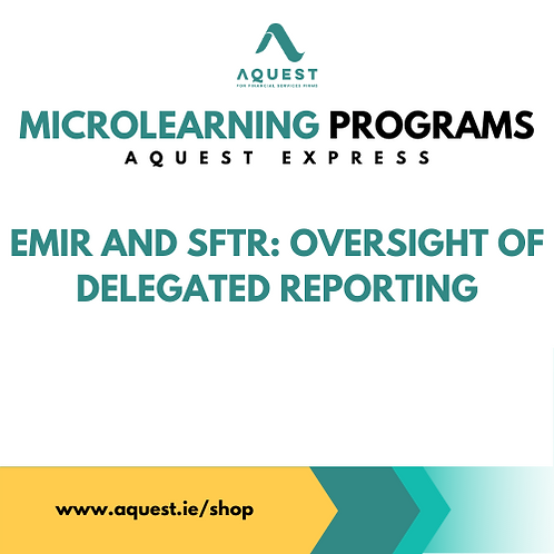 EMIR and SFTR: Oversight of delegated reporting