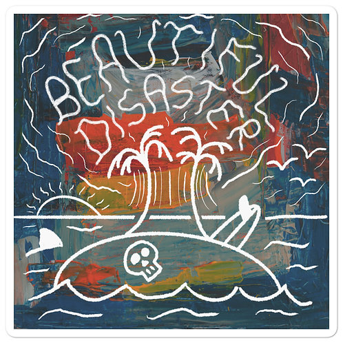 'Beautiful Disaster' - Sticker