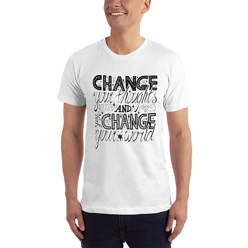 Change your thoughts and Change your world- Unisex T-Shirt