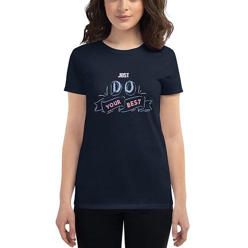 Just do your best - Women's short sleeve t-shirt