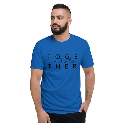 We're all in this together Short-Sleeve T-Shirt