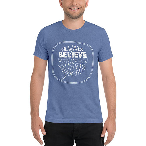 Always believe in the impossible - Unisex Short sleeve t-shirt