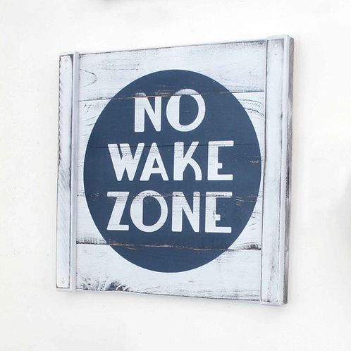 Wooden NO WAKE ZONE sign