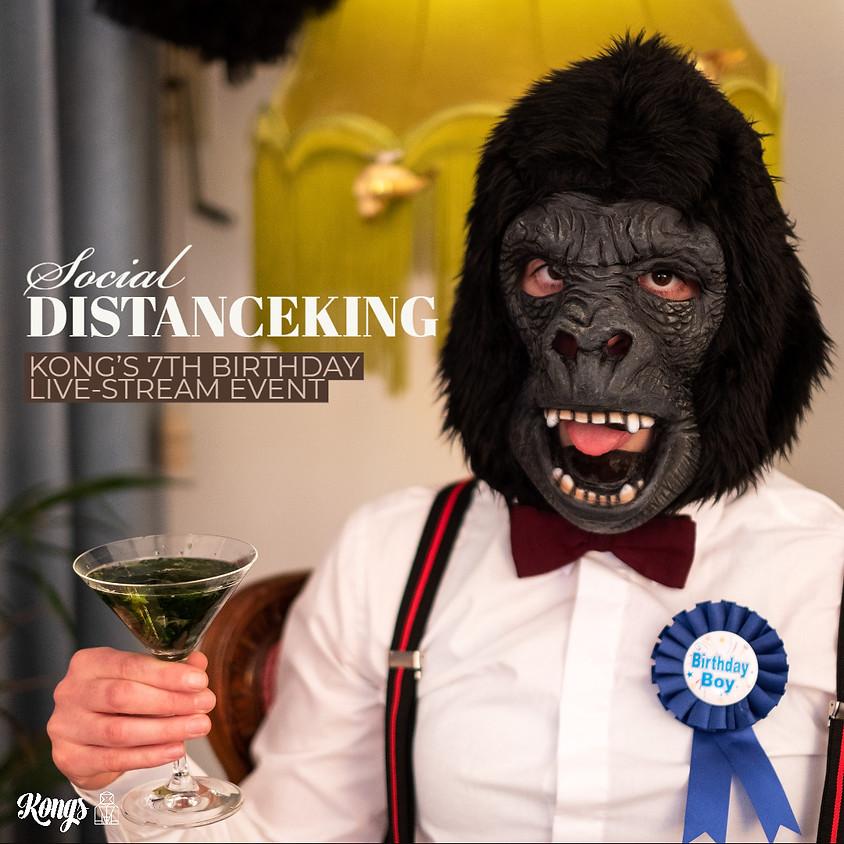 Kong's Social DistanceKing B'day Livestream!