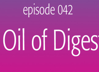 The Oil of Digestion
