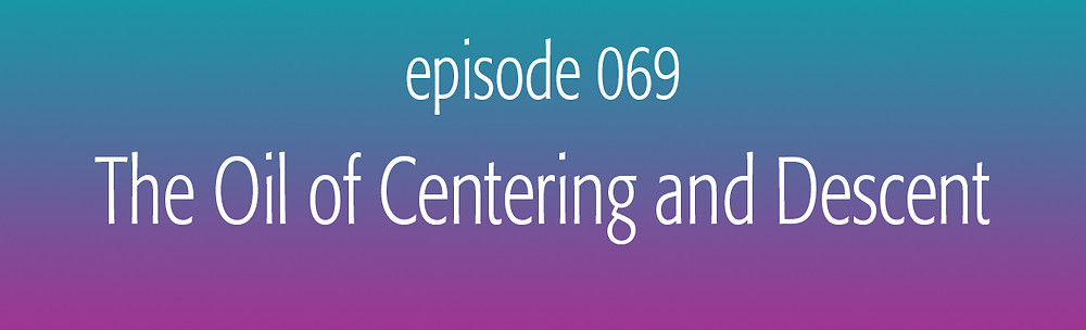 episode 67 The Oil of Cheer and Creativity