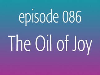 The Oil of Joy