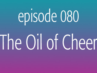 The Oil of Cheer