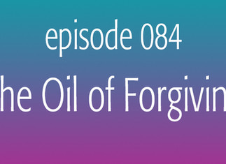 The Oil of Forgiving