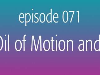 The Oil of Motion and Flow