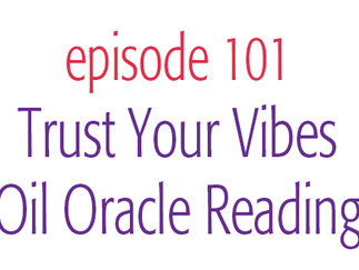 Trust Your Vibes Essential Oil Oracle Reading