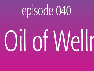 The Oil of Wellness