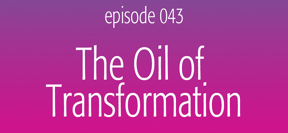The essential oil of Transformation