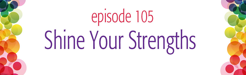 episode 103 Trust Your Vibes Strengths Intro