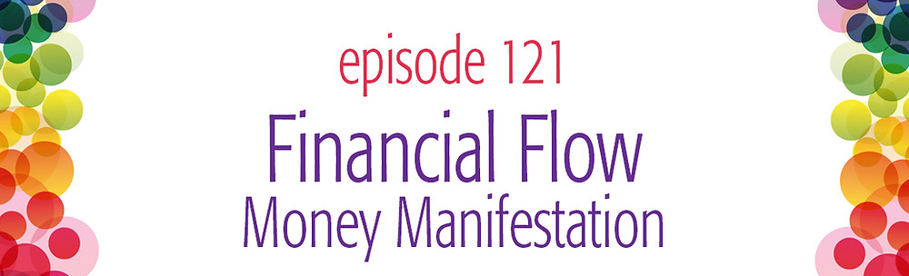 episode 121 Financial Flow Essential Oil Oracle Reading