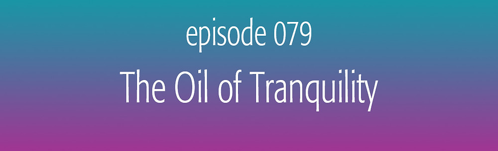 episode 73 The Oil of Sexual Purity and Balance