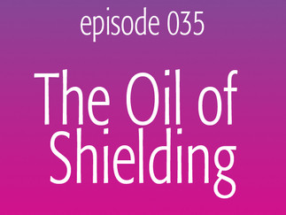 The Oil of Shielding